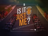 New podcast: Is It Just Me?