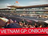 Video: Onboard a lap of the 2020 Vietnam GP circuit